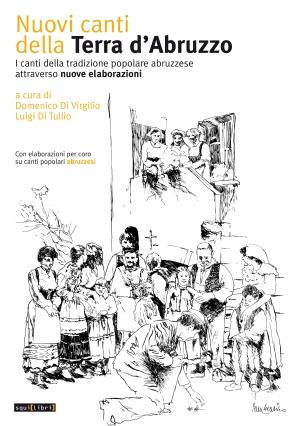 D. Di Virgilio, L. Di Tullio, Nuovi canti della Terra d'Abruzzo