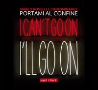 Marco Rovelli & l'Innominabile, Portami al confine