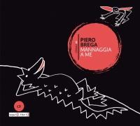 Piero Brega, Mannaggia a me