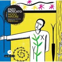 Enzo Moscato, Modo minore
