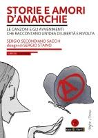 Sergio Secondiano Sacchi, Storie e amori d'anarchie