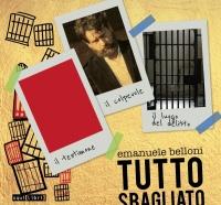 Emanuele Belloni, Tutto sbagliato